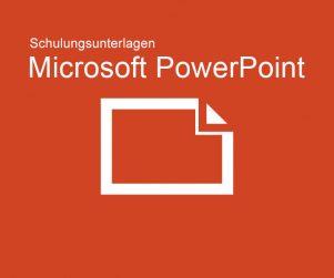 Schulungsunterlagen Microsoft PowerPoint
