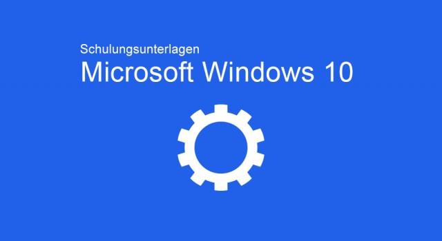 Schulungsunterlagen Microsoft Windows 10